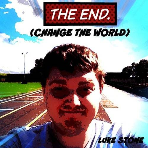 The End (Change The World) - Single
