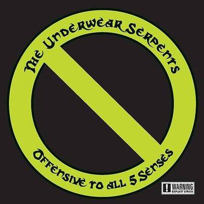 The Underwear Serpents - Offensive To All 5 Senses