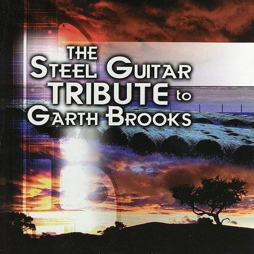 The Steel Guitar Tribute to Garth Brooks