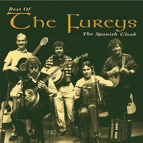 The Spanish Cloak: The Best Of The Fureys (Reissue)