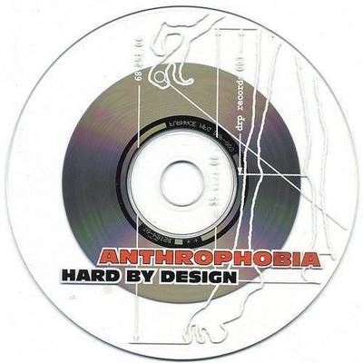 Anthrophobia - Hard by Design [EP]