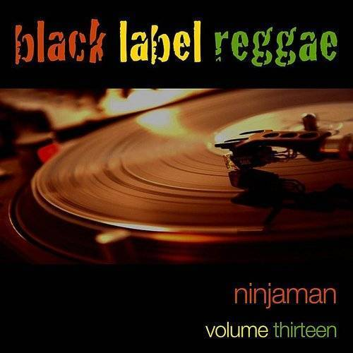 Black Label Reggae-Ninjaman-Vol. 13