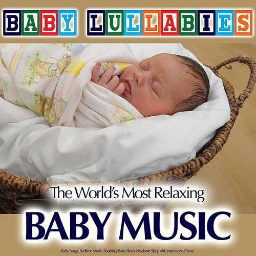 Baby Lullabies Relaxing Baby Music Piano Baby Songs Bedtime Music Soothing Baby