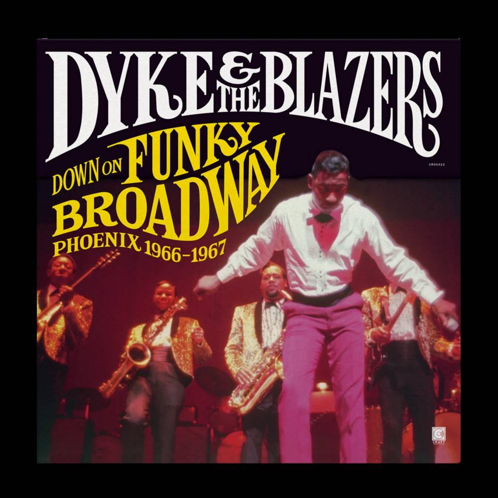 Dyke & The Blazers - Down on Funky Broadway: Phoenix (1966–1967) [2LP]