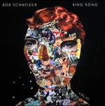 Bob Schneider - King Kong Vol. 3 EP [Limited Edition]
