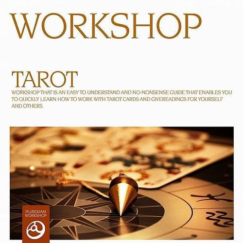 Workshop - Tarot (Relax Music And Spoken Words, Teaching, Skill Improvement And Spiritual Exercises & Explainations To Tarot