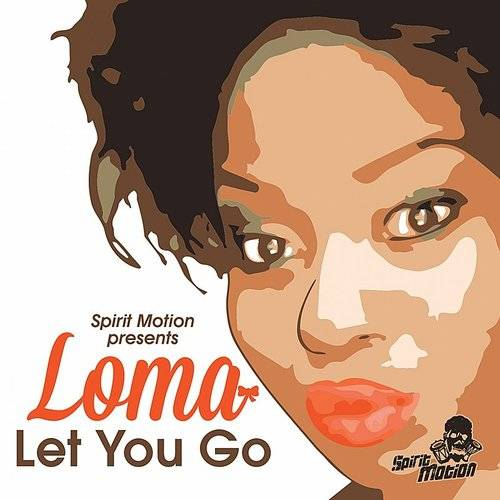 Let It Go (Spirit Motion Presents: Loma) - Single