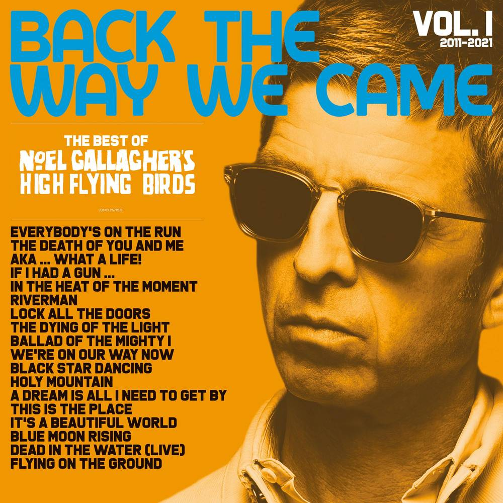 Noel Gallagher's High Flying Birds - Back The Way We Came: Vol. 1 (2011-2021) [RSD Drops 2021]