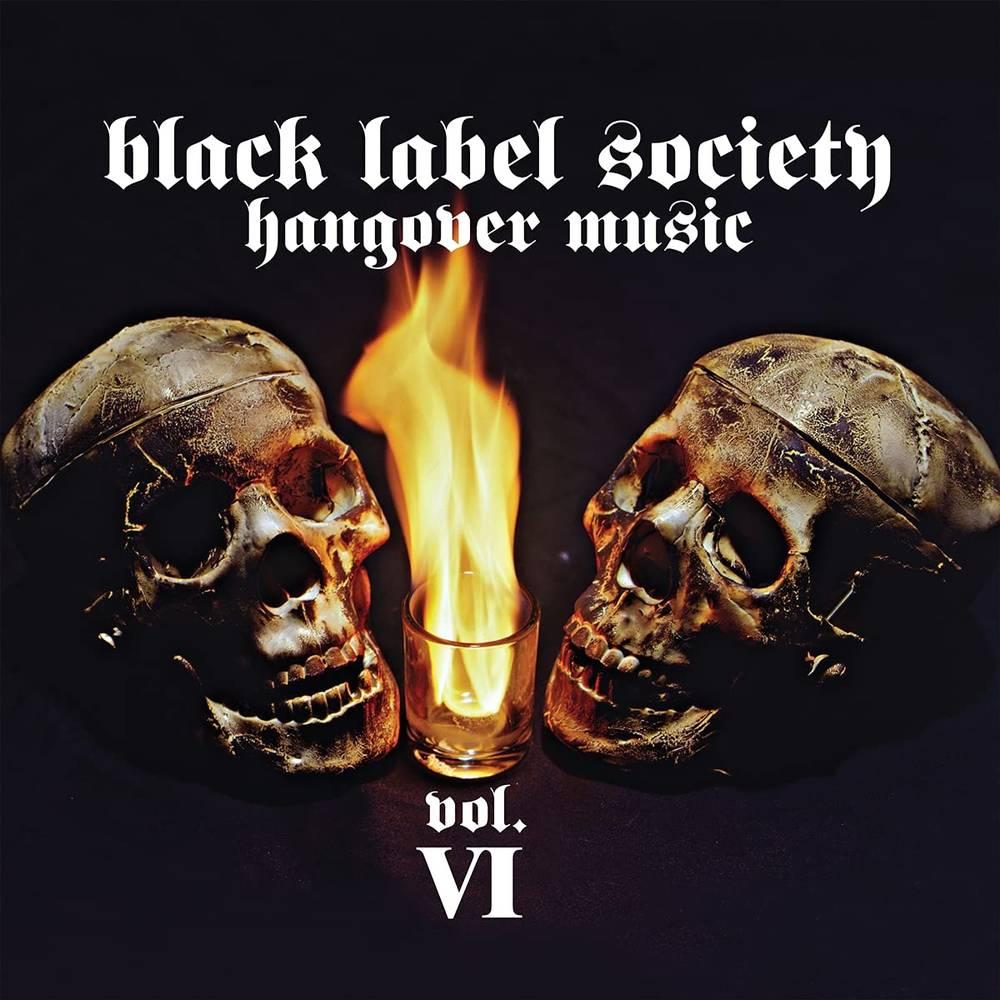 Black Label Society - Hangover Music Vol. VI