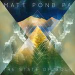 Matt Pond Pa - The State Of Gold