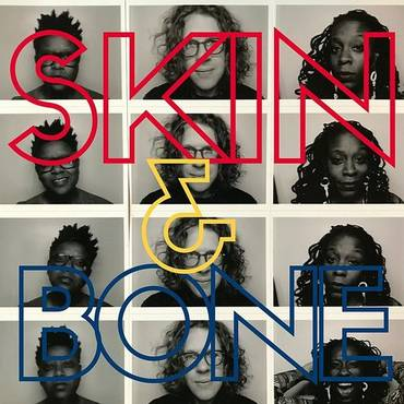 Skin And Bone (Feat. Shirlette Ammons & Tamisha Waden) - Single