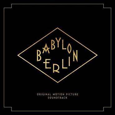 Babylon Berlin [Music from the Original TV Series]