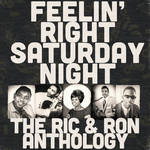 Various Artists - Feelin' Right Saturday Night: The Ric & Ron Anthology
