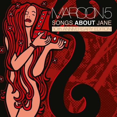 Maroon 5 - Songs About Jane: 10th Anniversary Edition