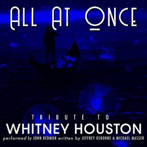 All At Once (Tribute To Whitney Houston)
