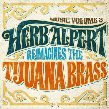 Music Volume 3: Herb Alpert Reimagines The Tijuana Brass [LP]