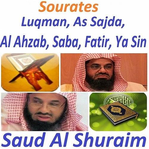 Saud Al Shuraim - Sourates Luqman, As Sajda, Al Ahzab, Saba, Fatir