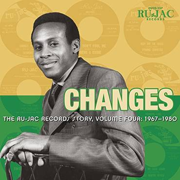 Changes: The Ru-Jac Records Story, Volume Four: 1967-1980