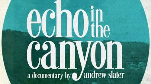 Echo In The Canyon [Documentary]