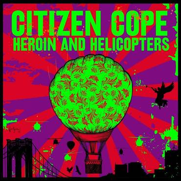 Heroin And Helicopters [LP]