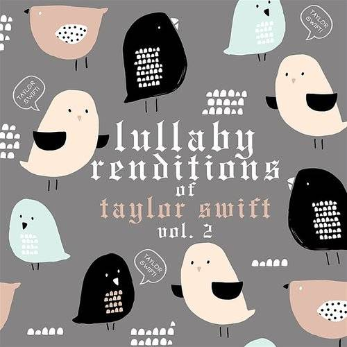 Lullaby Rendiitions Of Taylor Swift, Vol. 2