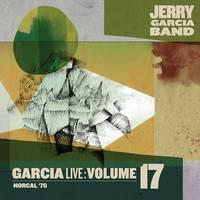 Jerry Garcia Band - GarciaLive Volume 17:  NorCal '76 [3CD]