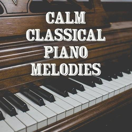 Calm Classical Piano Melodies