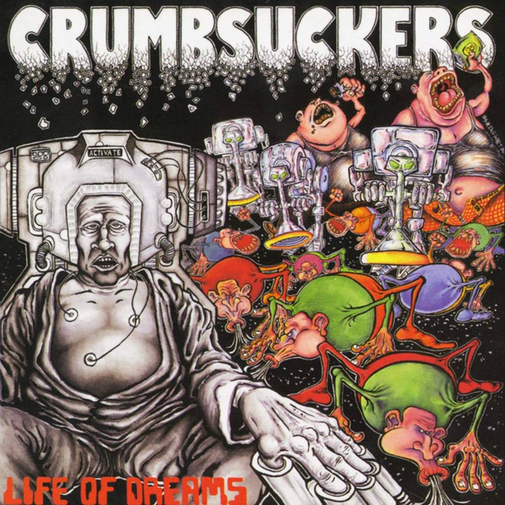 Crumbsuckers - Life Of Dreams [LP]