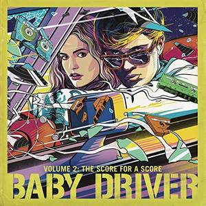 Baby Driver Volume 2: The Score for A Score [Soundtrack LP]