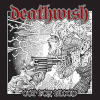 Deathwish - Out For Blood