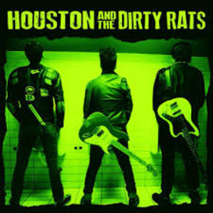 Houston and the Dirty Rats - Songs! From the Bathroom Stall? Vinyl 7