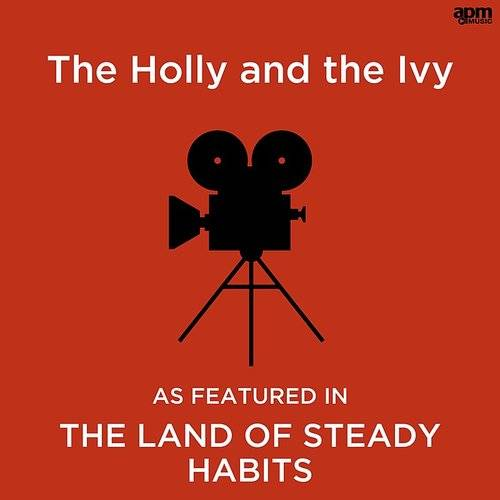 "The Holly And The Ivy (As Featured In ""The Land Of Steady Habits"" Film)"