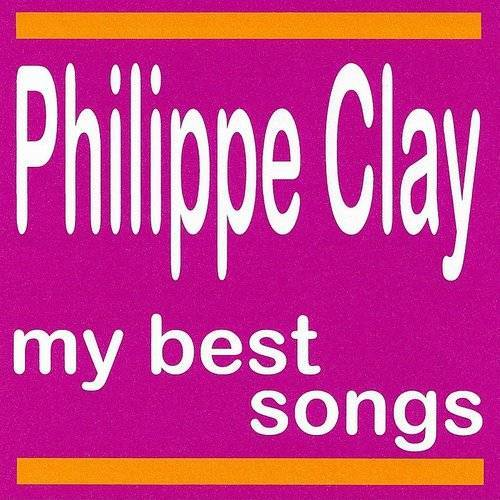Philippe Clay : My Best Songs
