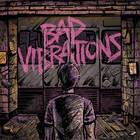 A Day To Remember - Bad Vibrations [Deluxe]