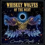 Whiskey Wolves of the West - Country Roots