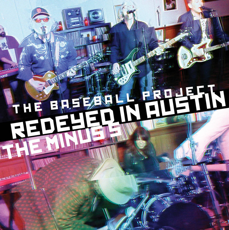 THE BASEBALL PROJECT THE MINUS 5 REDEYED IN AUSTIN