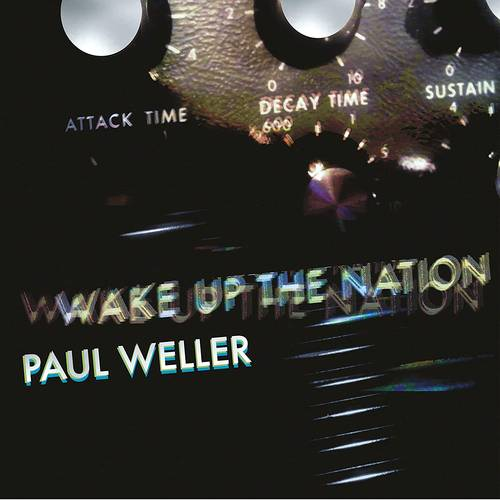 Paul Weller - Wake Up The Nation: 10th Anniversary Remix Edition