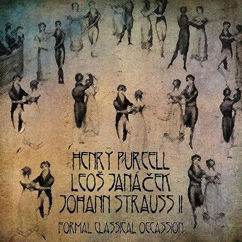 Henry Purcell, Leo? Janá?ek, Johann Strauss II: Formal Classical Occassion