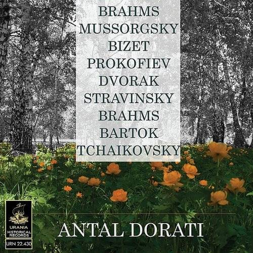 Dorati Conducts Brahms, Tchaikovsky, Mussorgsky And Others