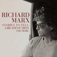 Richard Marx - Stories to Tell: Greatest Hits and More [2CD]