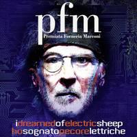 Premiata Forneria Marconi - I Dreamed of Electric Sheep
