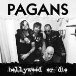 "The Pagans - ""Hollywood or Die""/""She's Got The Itch"""