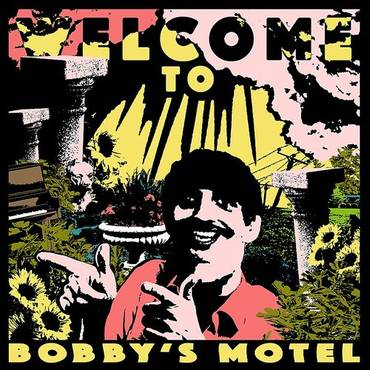 Welcome To Bobby's Motel (Can)