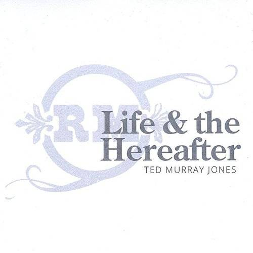 Life And The Hereafter