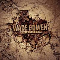 Wade Bowen - Solid Ground