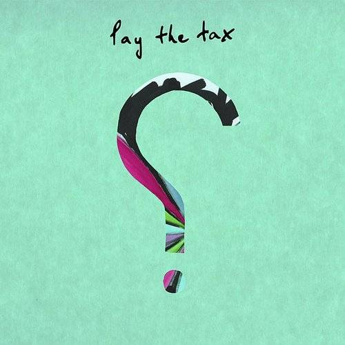 Pay The Tax - Single