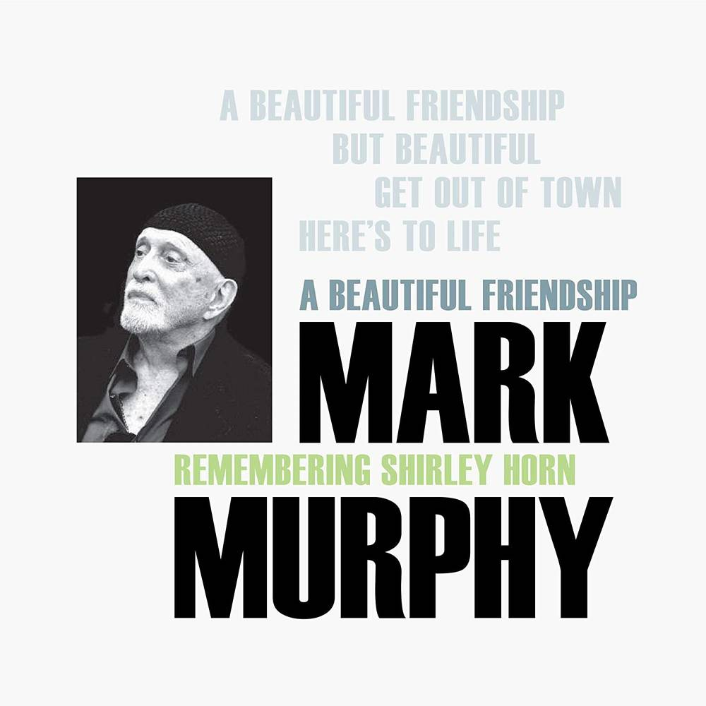Mark Murphy - A Beautiful Friendship: Remembering Shirley Horn [Indie Exclusive Limited Japanese Edition]