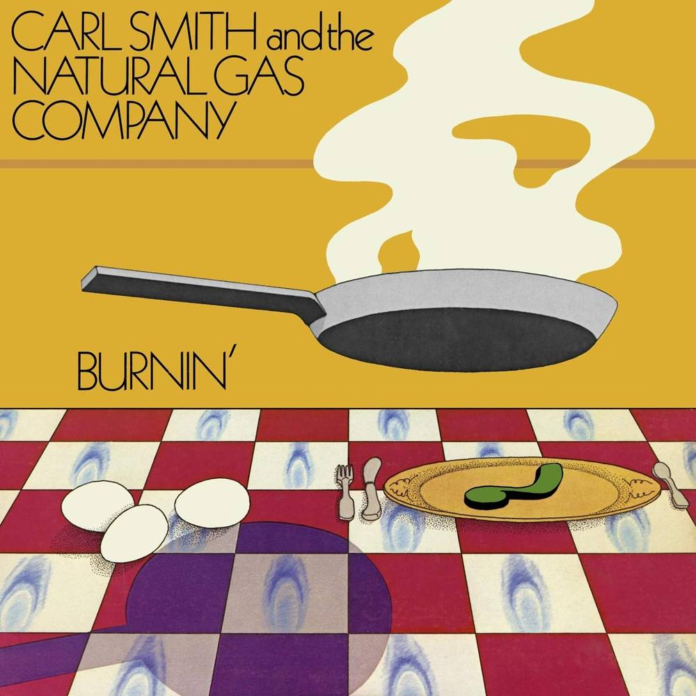 Carl Smith & The Natural Gas Company - Burnin' [2LP]