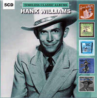 Hank Williams - Timeless Classic Albums