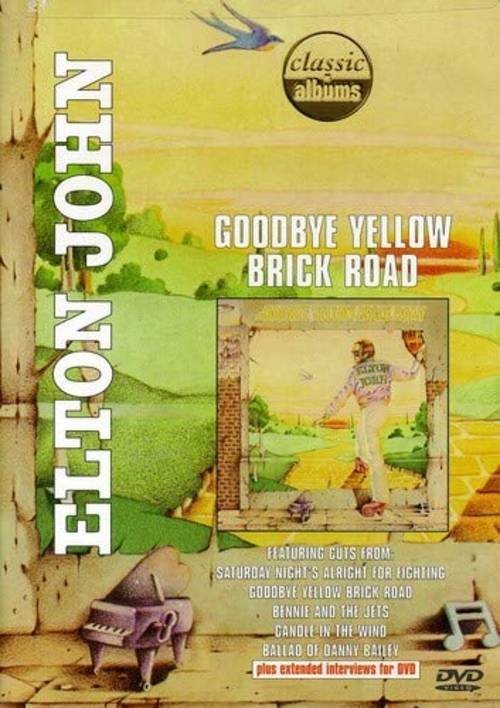 Classic Albums: Elton John - Goodbye Yellow Brick Road [DVD]